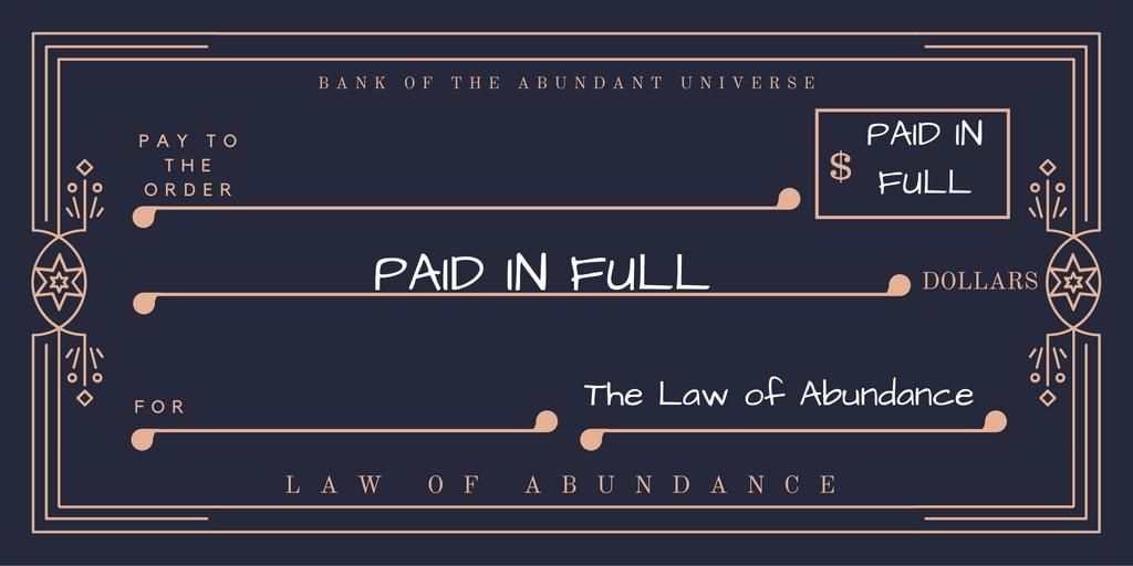 Law of Abundance check.